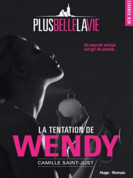 Plus belle la vie se la joue Cinquante nuances de Grey avec le roman La Tentation de Wendy (Juin)